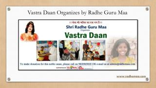 Vastra Daan Organizes by Radhe Guru Maa