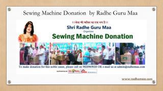 Sewing Machine Donation by Radhe Guru Maa