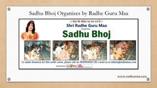 Sadhu Bhoj Organizes by Radhe Guru Maa