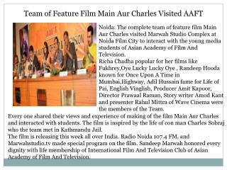 Team of Feature Film Main Aur Charles Visited AAFT