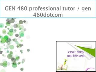 GEN 480 professional tutor / gen 480dotcom