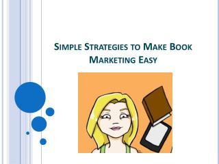 Simple Strategies to Make Book Marketing Easy