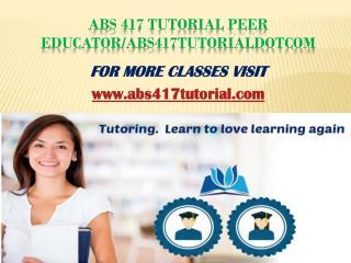 ABS 417 Tutorial Peer Educator/abs417tutorialdotcom