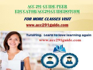 ACC 291 Guide Peer Educator/acc291guidedotcom