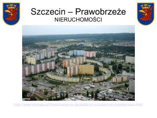 Szczecin Prawobrzeże - nieruchomości