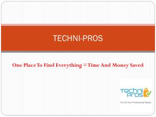 A place to find everything for your professional needs- Techni Pros