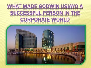 Godwin Usiayo A Successful Person In The Corporate World