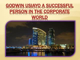 Godwin Usiayo A Successful Person In The Corporate World