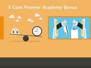 eCom Premier Academy Bonus