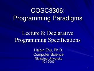 COSC3306: Programming Paradigms Lecture 8: Declarative Programming Specifications
