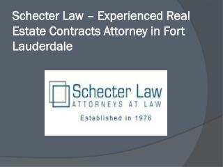 Schecter Law – Experienced Real Estate Contracts Attorney in Fort Lauderdale