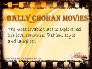 BallyChohanMovie.co.uk:  Movie Reviews, Showtimes and Trailers
