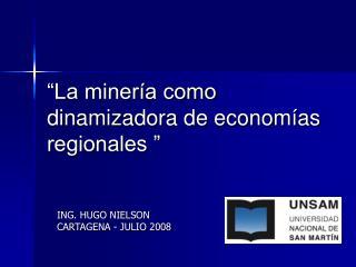 La miner a como dinamizadora de econom as regionales