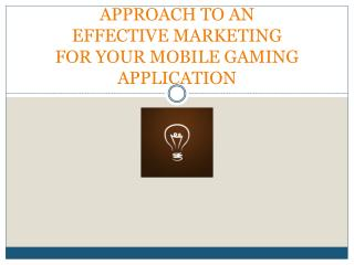 Approach to an effective marketing for your mobile gaming application