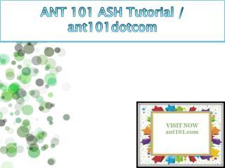 ANT 101 ASH Tutorial / ant101dotcom