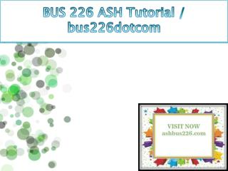 BUS 226 ASH Tutorial / bus226dotcom