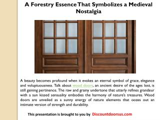 Wood Doors: A Forestry Essence That Symbolizes a Medieval Nostalgia