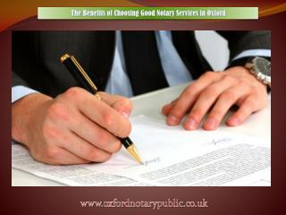 The Benefits of Choosing Good Notary Services in Oxford