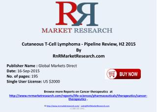 Cutaneous T-Cell Lymphoma Pipeline Review H2 2015