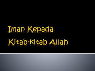 Agama_Islam_-_Iman_Kepada_Kitab-Kitab_Allah.pptx Uploaded Successfully