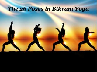 The 26 Poses in Bikram Yoga