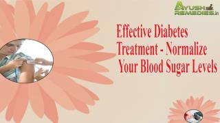 Effective Diabetes Treatment - Normalize Your Blood Sugar Levels