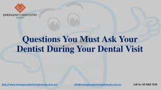 Questions You Must Ask Your Dentist During Your Dental Visit