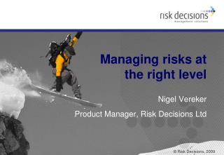 Managing risks at the right level