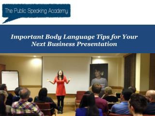 Important Body Language Tips for Your Next Business Presentation