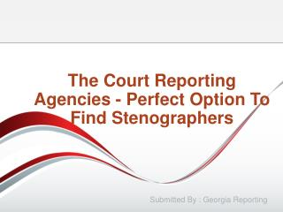 The Court Reporting Agencies - Perfect Option To Find Stenographers