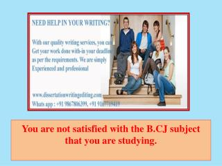 You Are Not Satisfied With the B.cj Subject That You Are Studying.