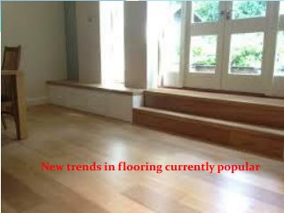New trends in flooring currently popular