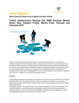 Turkey Infrastructure Sharing and M2M Services Market Industry 2015 Market Size, Share, trends and Forecast  2015