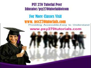 PSY 270 Tutorial Peer Educator/tutorialdSY270Potcom