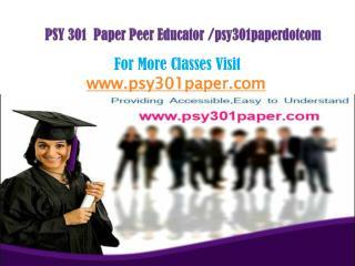 PSY 301 Paper Peer Educator /psy301paperdotcom