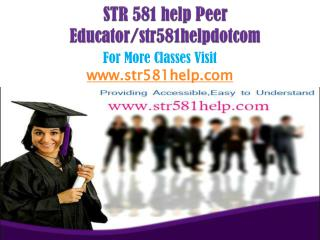 STR 581 help Peer Educator/str581helpdotcom