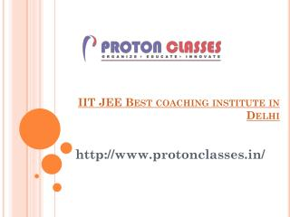 IIT JEE Best coaching institute in Delhi, IIT JEE Entrance Exam Coaching Institute