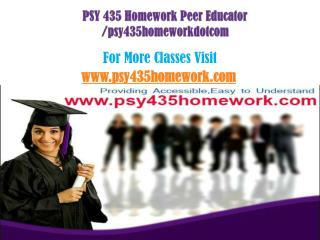PSY 435 Homework Peer Educator /psy435homeworkdotcom