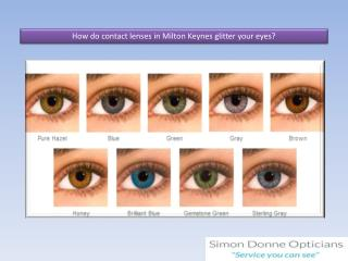 How do contact lenses in Milton Keynes glitter your eyes?