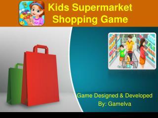 Kids Supermarket Shopping Game