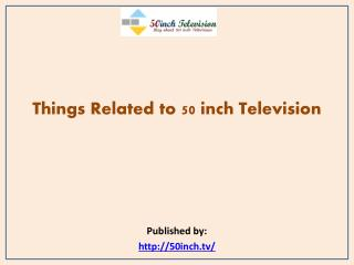 Things Related to 50 inch Television