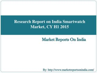 Research Report on India Smartwatch Market, CY H1 2015