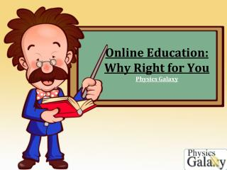 Online Education Why Right for You.ppt