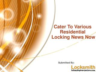 Cater To Various Residential Locking News Now