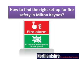How to find the right set-up for fire safety in Milton Keynes?