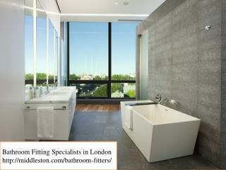 Bathroom fitting specilist in London