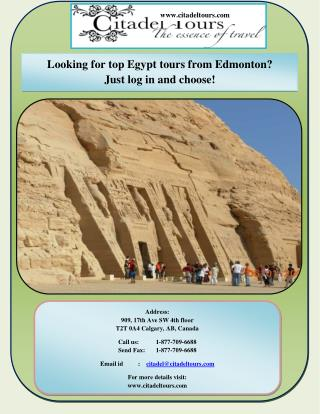 Looking for top Egypt tours from Edmonton Just log in and choose