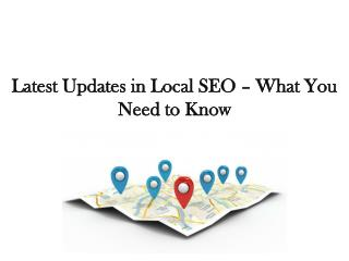 Latest Updates in Local SEO � What You Need to Know