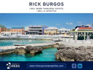 Make your dream of Buying Property in Cayman Islands come true with Rick Burgos