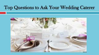 Top Questions to Ask Your Wedding Caterer